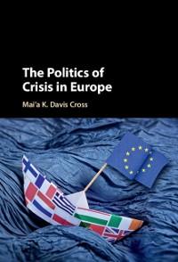 Cover Politics of Crisis in Europe