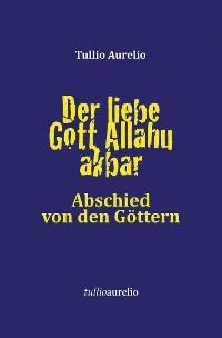 Cover Der liebe Gott Allahu akbar