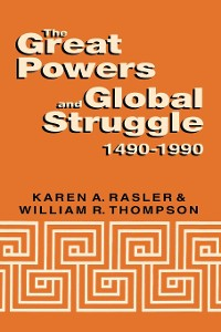 Cover The Great Powers and Global Struggle, 1490-1990
