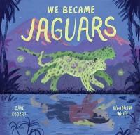 Cover We Became Jaguars