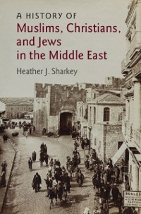 Cover History of Muslims, Christians, and Jews in the Middle East