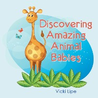 Cover Discovering Amazing Animal Babies