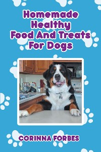 Cover Homemade Healthy Food and Treats for Dogs