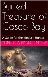 Cover Buried Treasure of Casco Bay / A Guide for the Modern Hunter