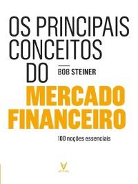 Cover Os Principais Conceitos do Mercado Financeiro--100 noções essenciais