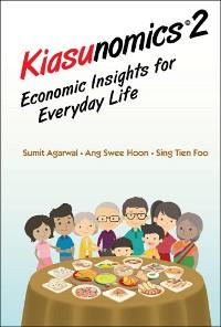 Cover Kiasunomics 2: Economic Insights For Everyday Life