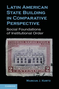 Cover Latin American State Building in Comparative Perspective