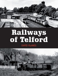 Cover Railways of Telford