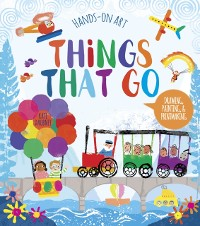 Cover Hands-On Art: Things That Go