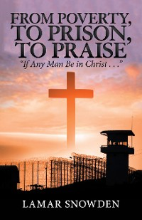 Cover From Poverty, to Prison, to Praise