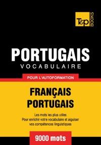 Cover Vocabulaire Francais-Portugais pour l'autoformation: 9000 mots