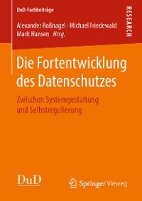 Cover Die Fortentwicklung des Datenschutzes