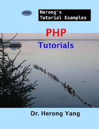 Cover PHP Tutorials - Herong's Tutorial Examples