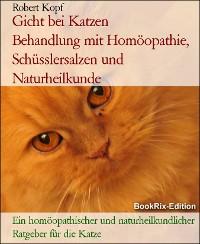 Cover Gicht bei Katzen      Behandlung mit Homöopathie, Schüsslersalzen und Naturheilkunde