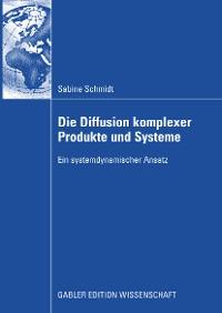 Cover Die Diffusion komplexer Produkte und Systeme