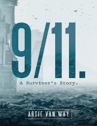 Cover 9/11. A Survivor's Story.