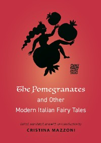 Cover The Pomegranates and Other Modern Italian Fairy Tales