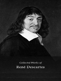 Cover The Complete Works of René Descartes