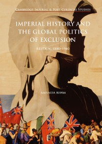 Cover Imperial History and the Global Politics of Exclusion
