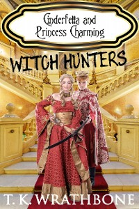 Cover Cinderfella and Princess Charming: Witch Hunters