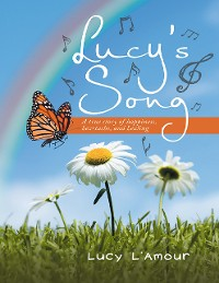 Cover Lucy's Song: A True Story of Happiness, Heartache, and Healing