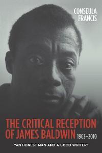 Cover The Critical Reception of James Baldwin, 1963-2010