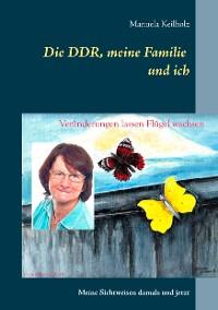Cover Die DDR, meine Familie und ich