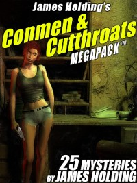 Cover James Holding's Conmen & Cutthroats MEGAPACK (TM): 25 Classic Mystery Stories
