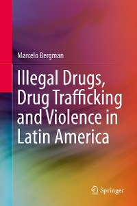 Cover Illegal Drugs, Drug Trafficking and Violence in Latin America