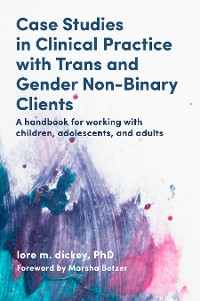 Cover Case Studies in Clinical Practice with Trans and Gender Non-Binary Clients