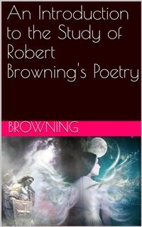 Cover An Introduction to the Study of Robert Browning's Poetry