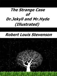 Cover The Strange Case of Dr. Jekyll and Mr. Hyde (Illustrated)