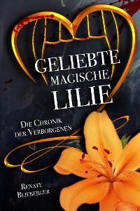 Cover Die Chronik der Verborgenen - Geliebte magische Lilie