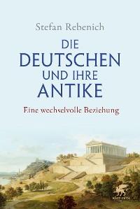 Cover Die Deutschen und ihre Antike