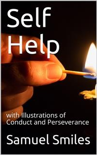 Cover Self Help; with Illustrations of Conduct and Perseverance