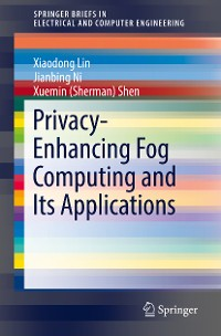 Cover Privacy-Enhancing Fog Computing and Its Applications