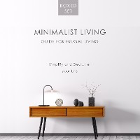 Cover Minimalist Living Guide for Frugal Living (Boxed Set): Simplify and Declutter your Life