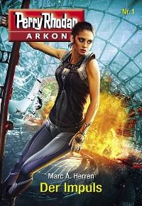 Cover Arkon 1: Der Impuls