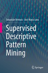 Cover Supervised Descriptive Pattern Mining