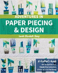 Cover Adventures in Paper Piecing & Design