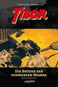 Cover Tibor 10: Die Brüder der Schwarzen Mamba