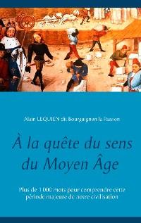 Cover À la quête du sens du Moyen Âge