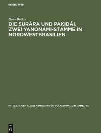 Cover Die Surára und Pakidái. Zwei Yanonámi-Stämme in Nordwestbrasilien