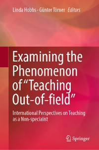 "Cover Examining the Phenomenon of ""Teaching Out-of-field"""