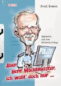 Cover Aber Herr Wachtmeister, ich wollt' doch nur ...