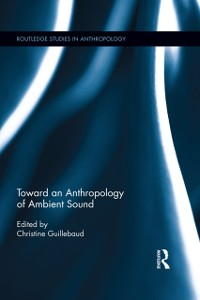 Cover Toward an Anthropology of Ambient Sound