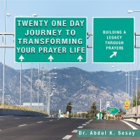 Cover Twenty One Day Journey to Transforming Your Prayer Life