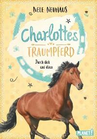 Cover Charlottes Traumpferd 6: Durch dick und dünn