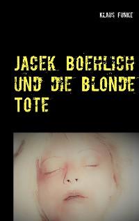 Cover Jacek Boehlich und die blonde Tote