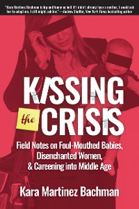 Cover Kissing the Crisis